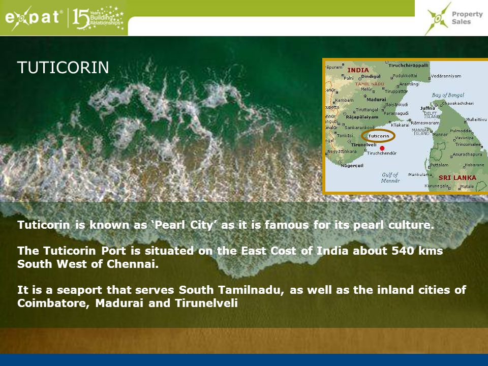 TUTICORIN Tuticorin is known as 'Pearl City' as it is famous for its pearl culture.