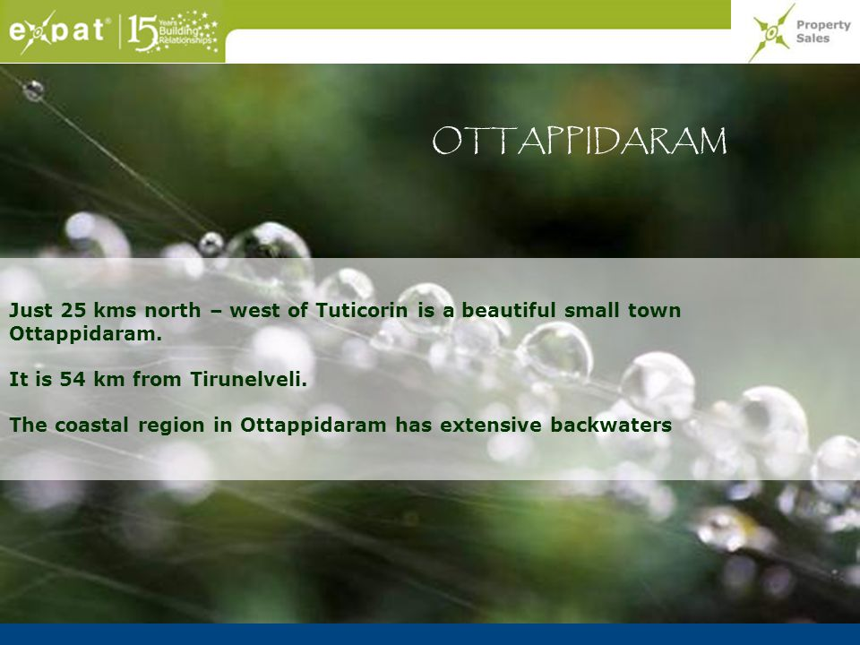 OTTAPPIDARAM Just 25 kms north – west of Tuticorin is a beautiful small town Ottappidaram. It is 54 km from Tirunelveli.