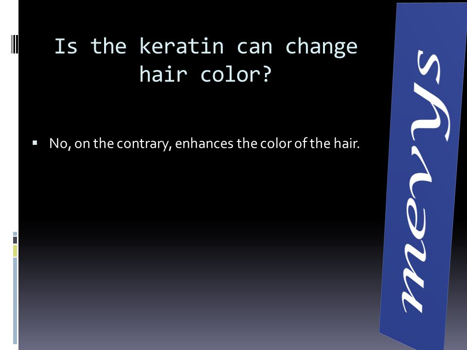 Is the keratin can change hair color