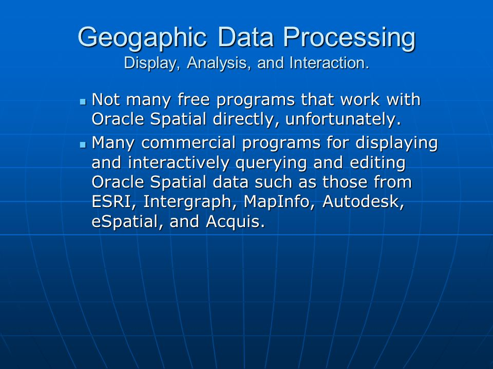 Geogaphic Data Processing Display, Analysis, and Interaction.