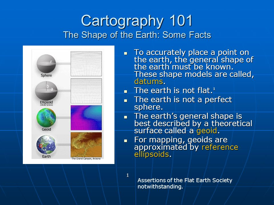 Cartography 101 The Shape of the Earth: Some Facts