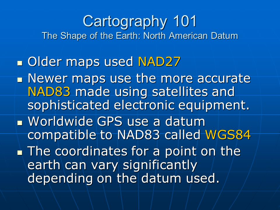 Cartography 101 The Shape of the Earth: North American Datum