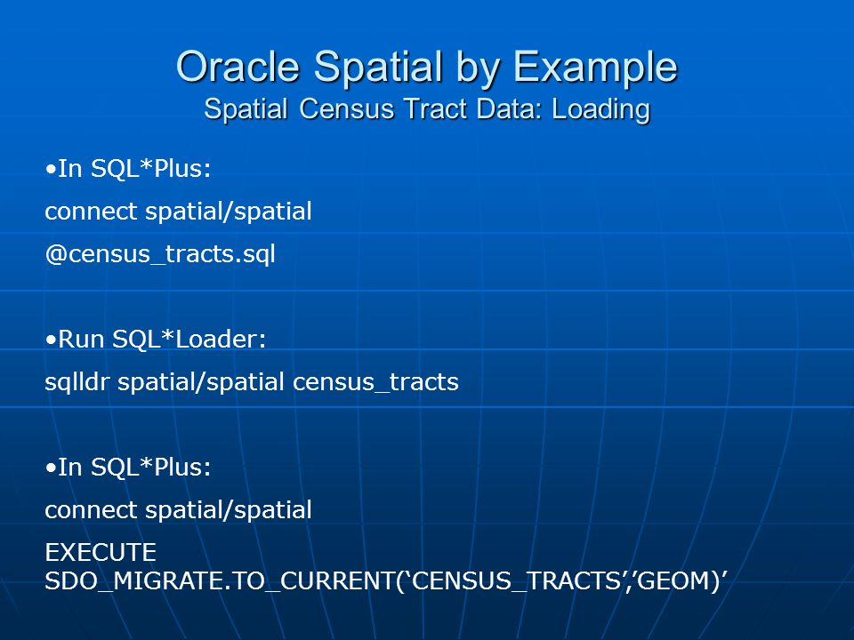Oracle Spatial by Example Spatial Census Tract Data: Loading
