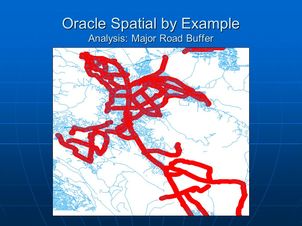 Oracle Spatial by Example Analysis: Major Road Buffer