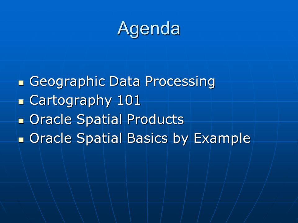 Agenda Geographic Data Processing Cartography 101