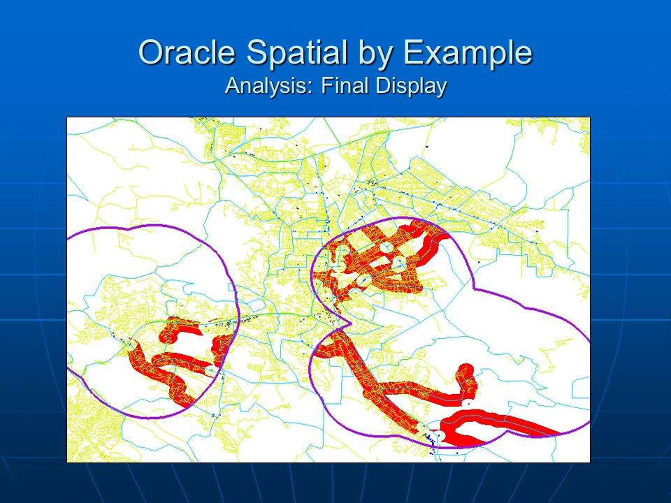 Oracle Spatial by Example Analysis: Final Display