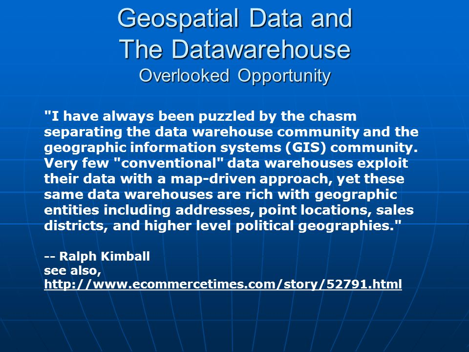 Geospatial Data and The Datawarehouse Overlooked Opportunity