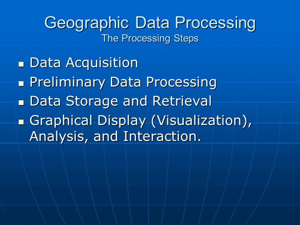 Geographic Data Processing The Processing Steps