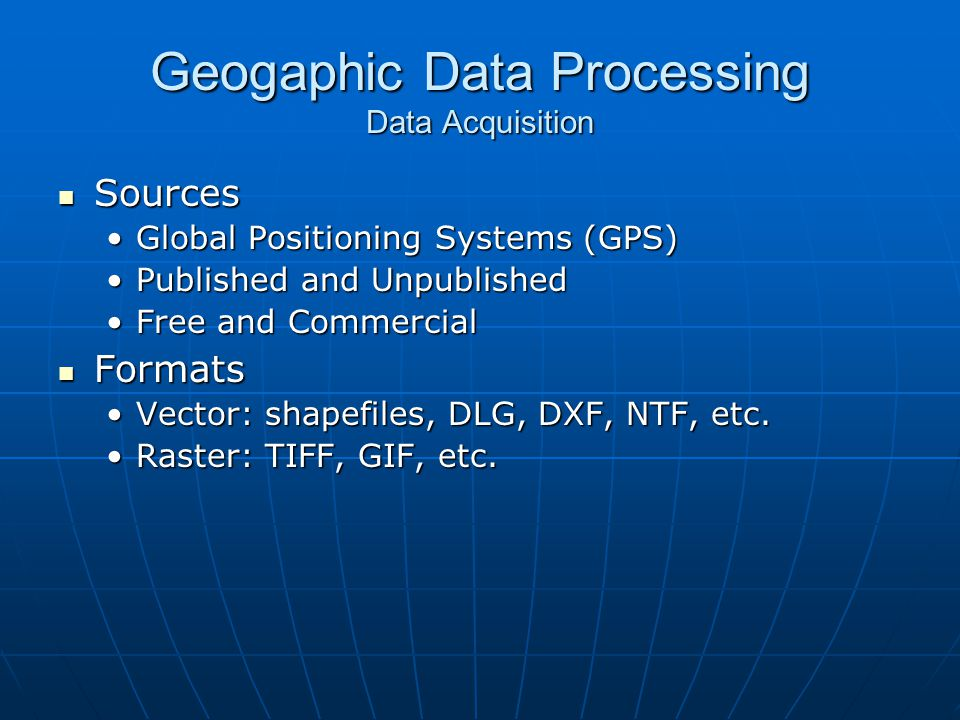 Geogaphic Data Processing Data Acquisition