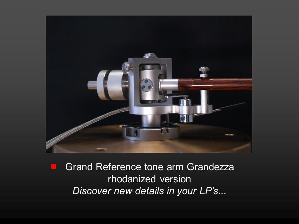 Grand Reference tone arm Grandezza rhodanized version Discover new details in your LP's...