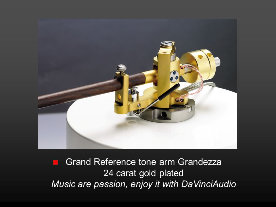 Grand Reference tone arm Grandezza 24 carat gold plated Music are passion, enjoy it with DaVinciAudio