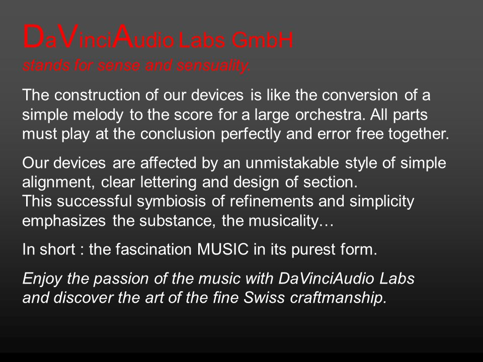 DaVinciAudio Labs GmbH stands for sense and sensuality.
