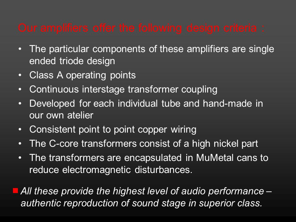 Our amplifiers offer the following design criteria :