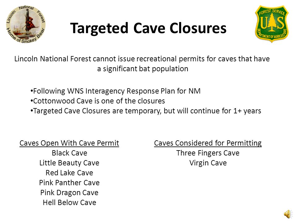 Targeted Cave Closures
