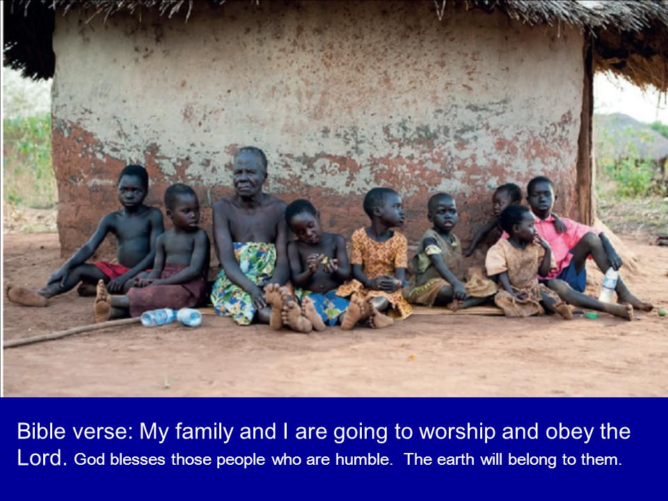 Bible verse: My family and I are going to worship and obey the Lord