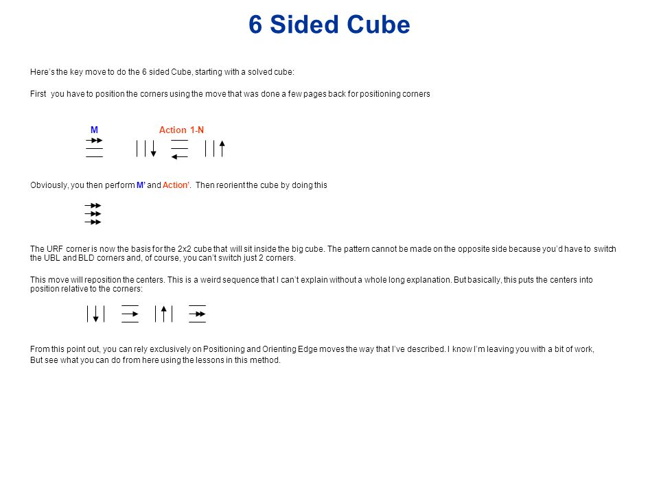 6 Sided Cube Here's the key move to do the 6 sided Cube, starting with a solved cube:
