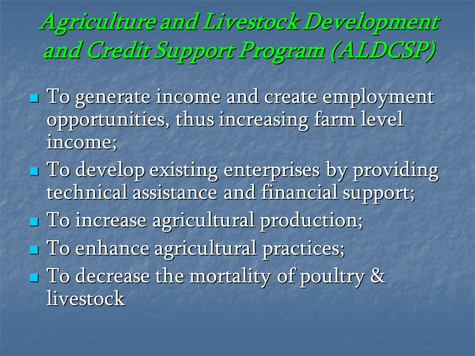 Agriculture and Livestock Development and Credit Support Program (ALDCSP)