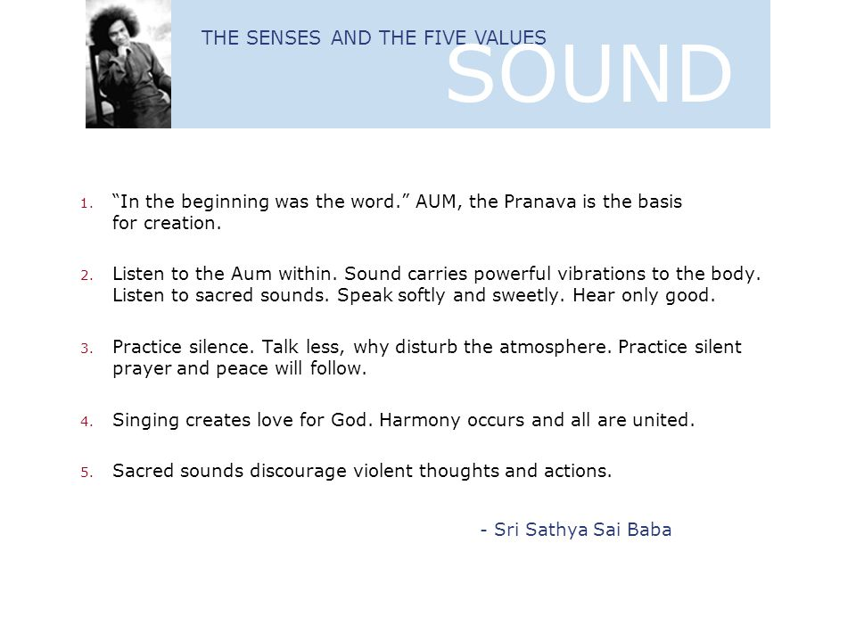 SOUND THE SENSES AND THE FIVE VALUES