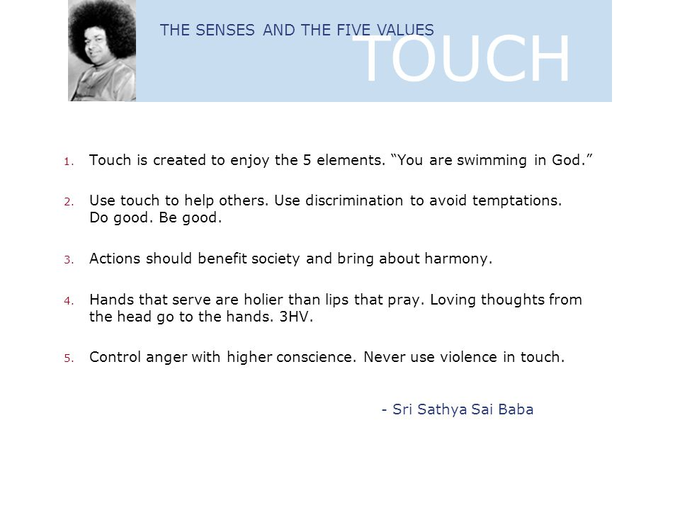TOUCH THE SENSES AND THE FIVE VALUES