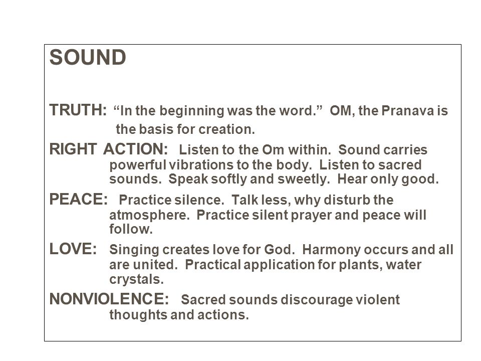 SOUND TRUTH: In the beginning was the word. OM, the Pranava is