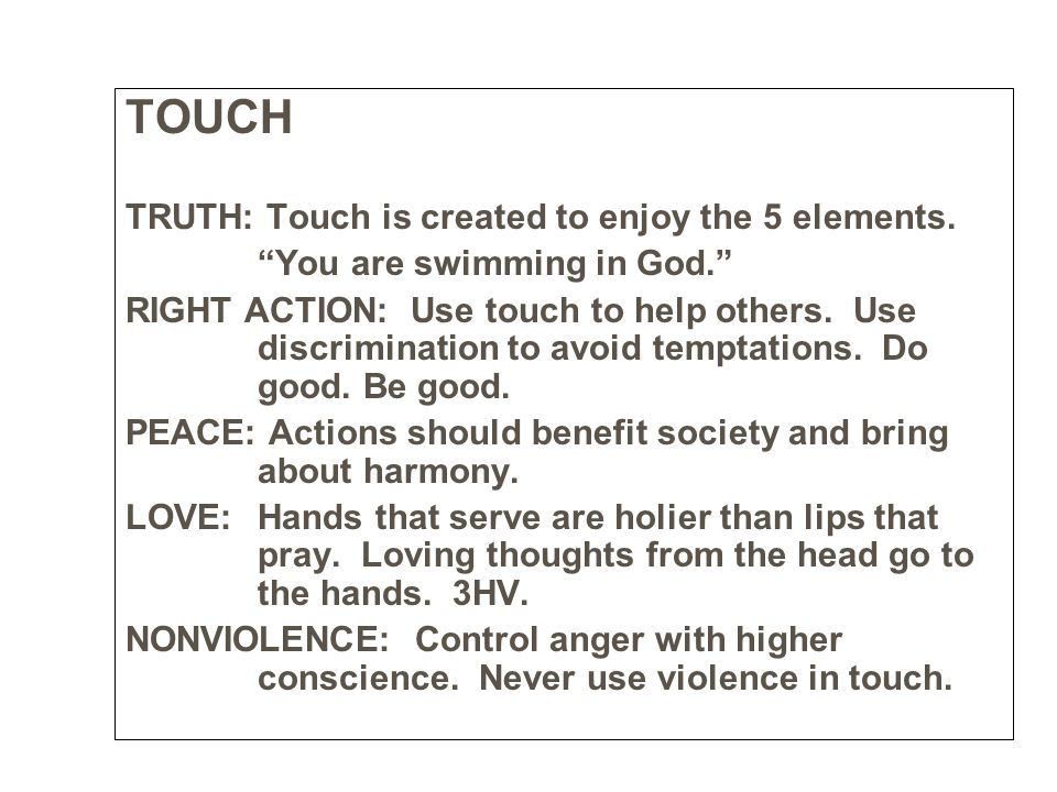 TOUCH TRUTH: Touch is created to enjoy the 5 elements.