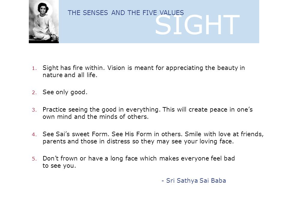 SIGHT THE SENSES AND THE FIVE VALUES