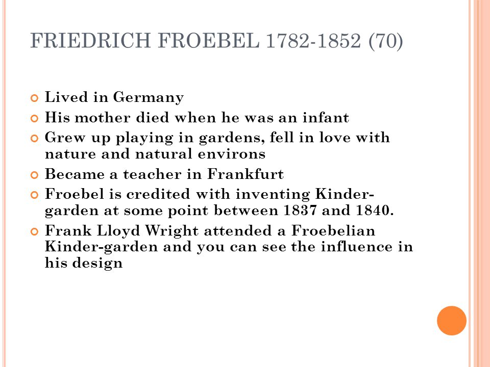 FRIEDRICH FROEBEL 1782-1852 (70) Lived in Germany