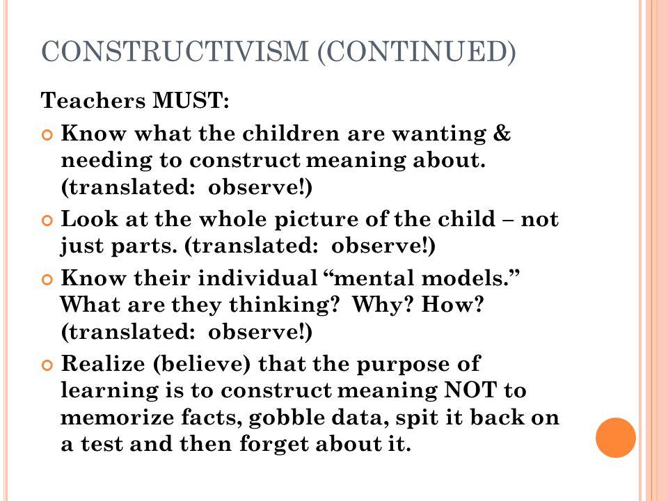 CONSTRUCTIVISM (CONTINUED)