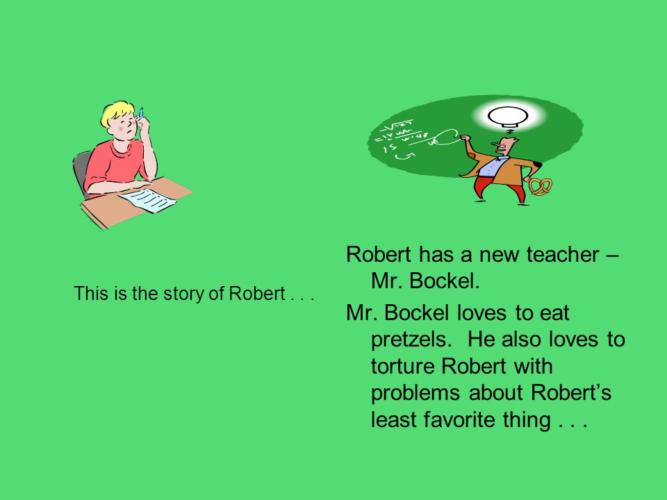 Robert has a new teacher – Mr. Bockel.