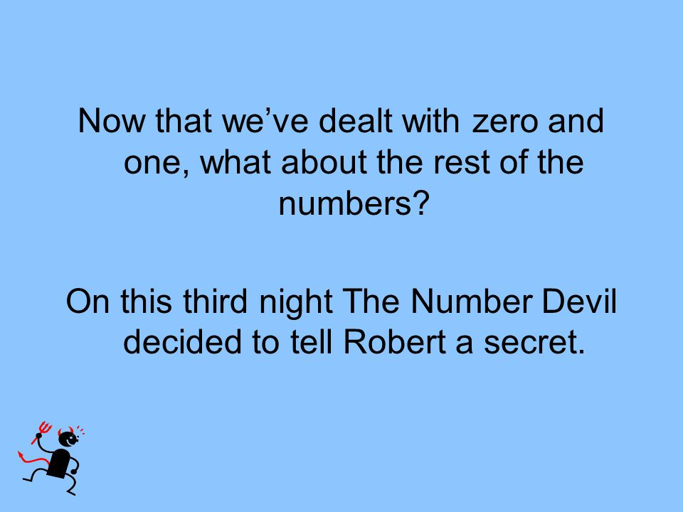 On this third night The Number Devil decided to tell Robert a secret.