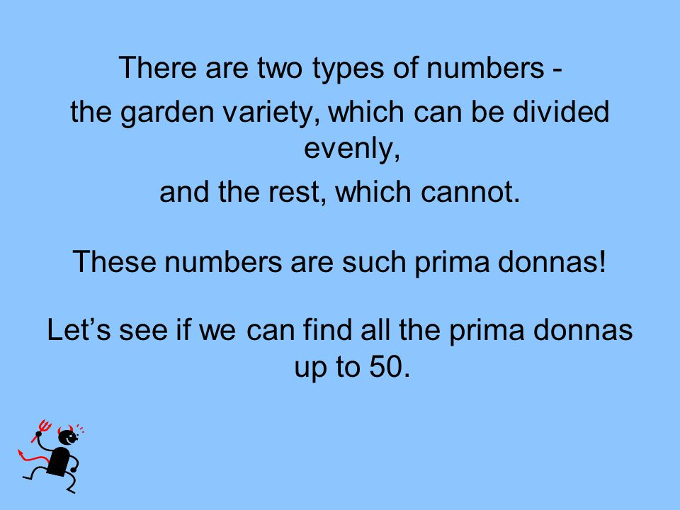 There are two types of numbers -