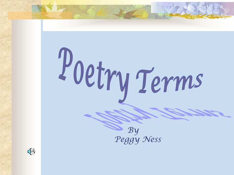 Poetry Terms By Peggy Ness