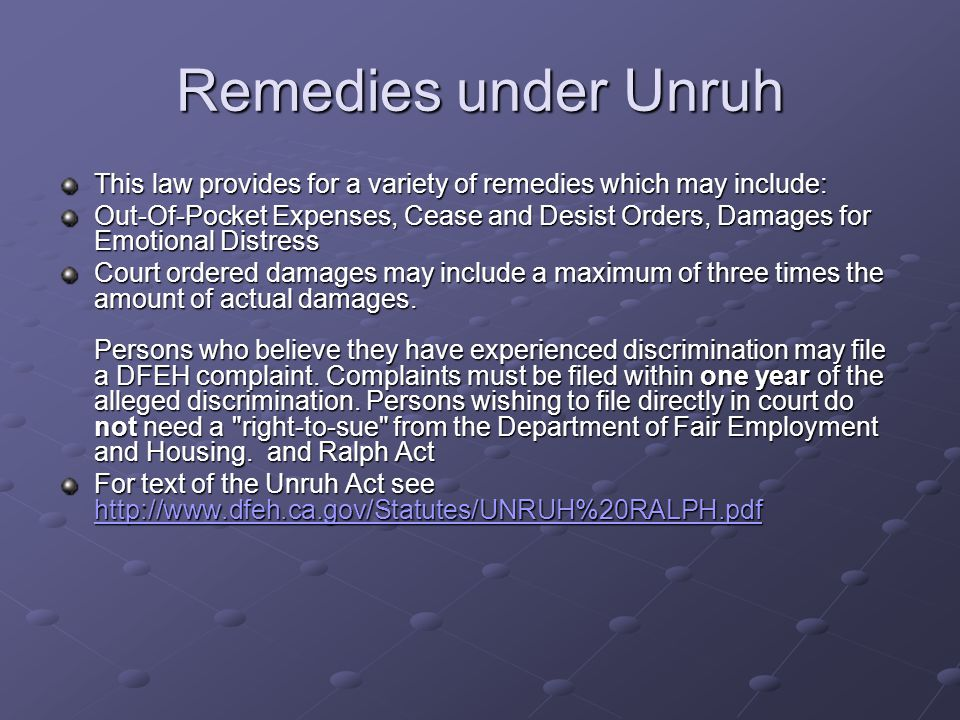 Remedies under Unruh This law provides for a variety of remedies which may include: