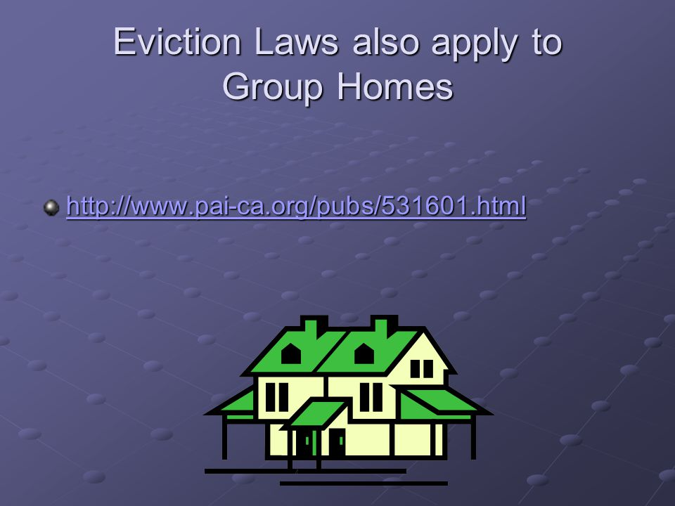 Eviction Laws also apply to Group Homes
