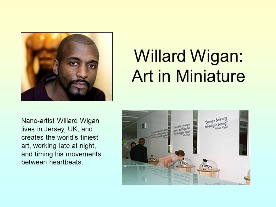 Willard Wigan: Art in Miniature