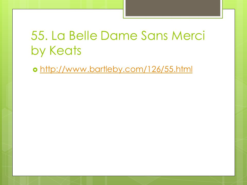 55. La Belle Dame Sans Merci by Keats