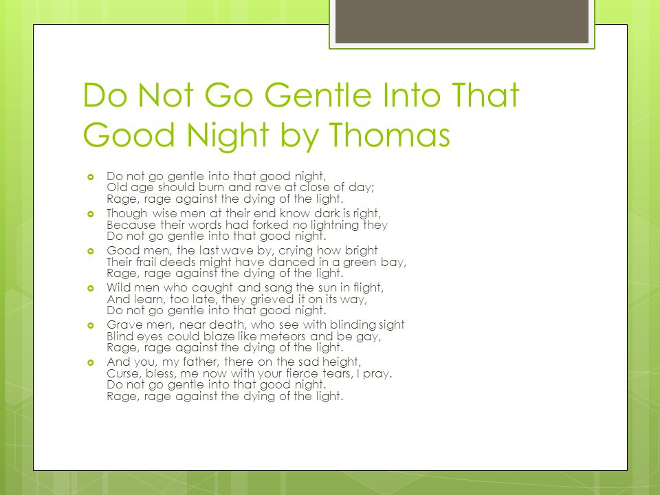 Do Not Go Gentle Into That Good Night by Thomas
