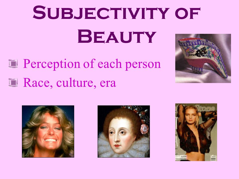 Subjectivity of Beauty