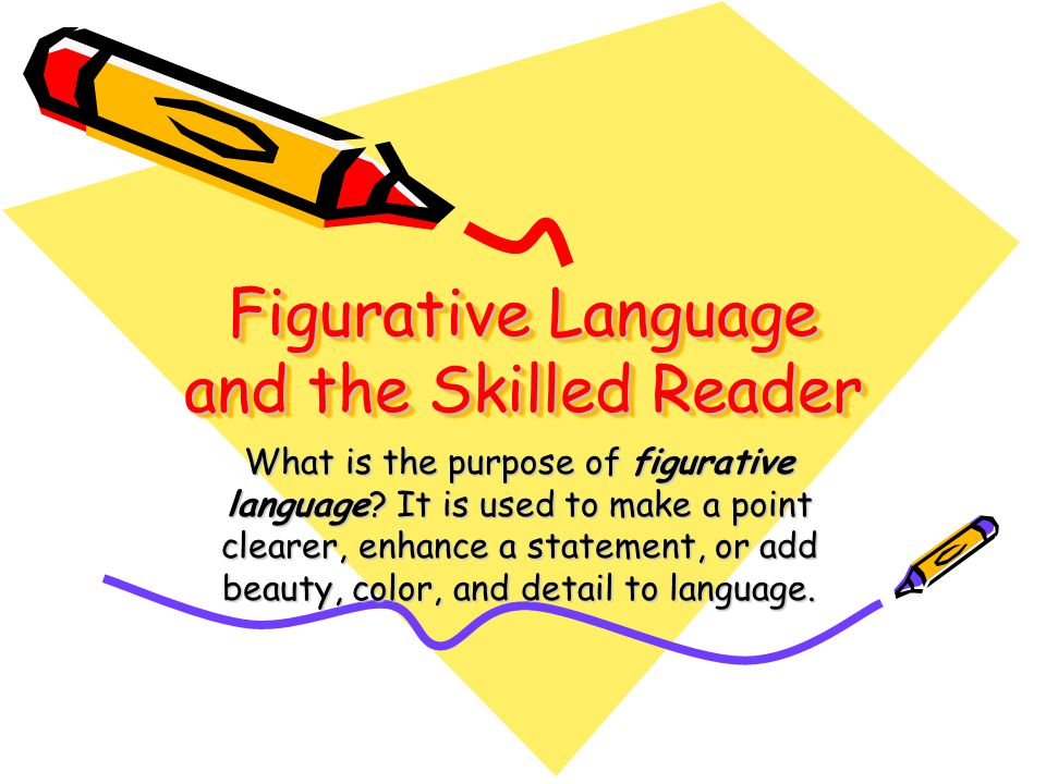 Figurative Language and the Skilled Reader
