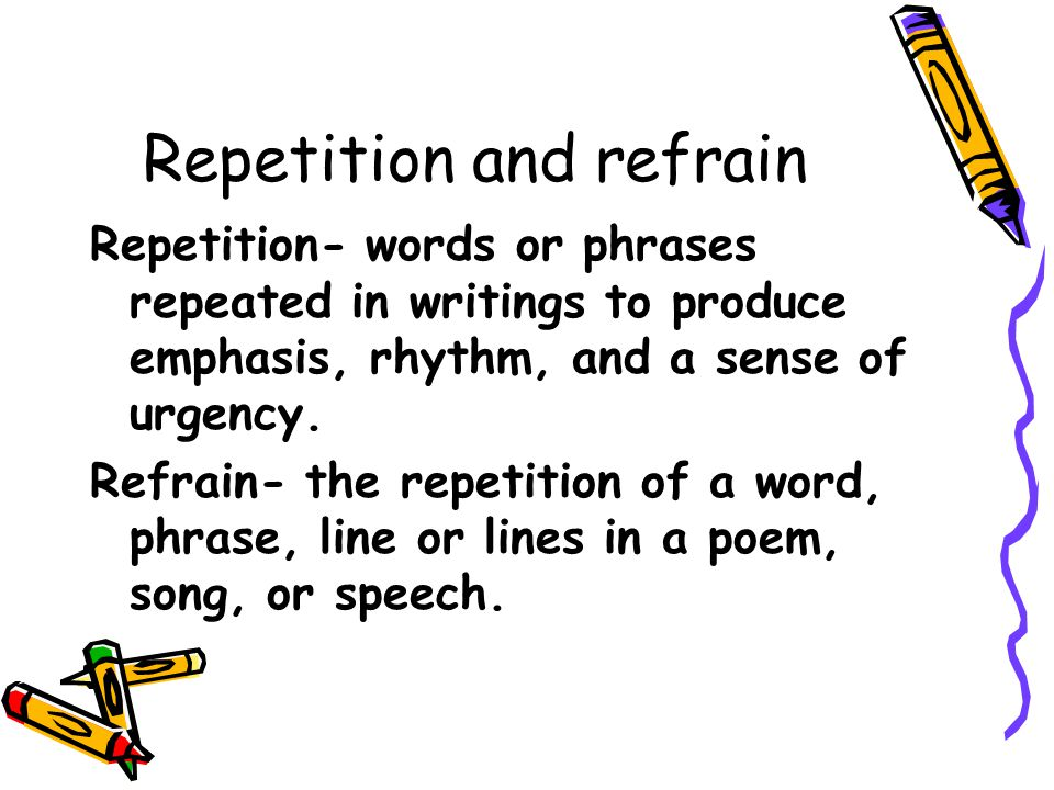 Repetition and refrain