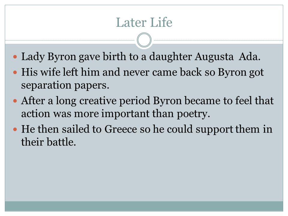 Later Life Lady Byron gave birth to a daughter Augusta Ada.