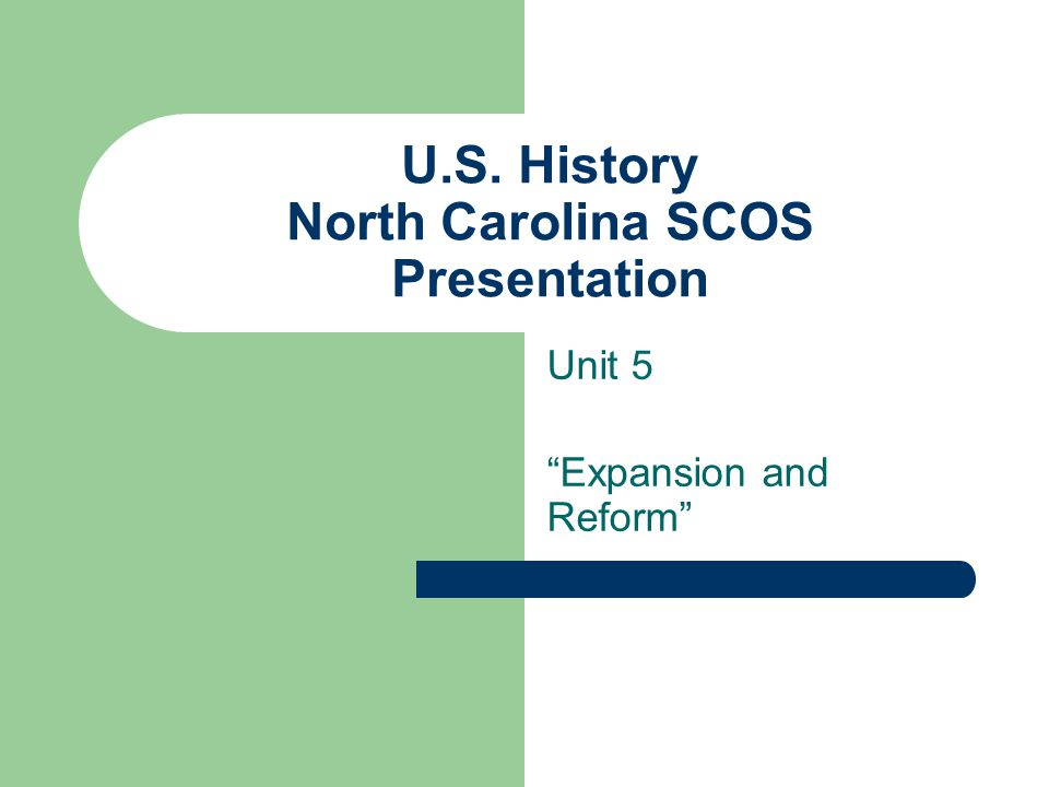 U.S. History North Carolina SCOS Presentation