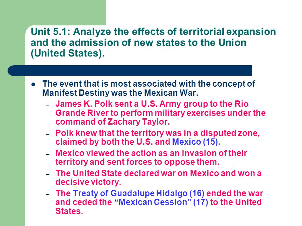 Unit 5.1: Analyze the effects of territorial expansion and the admission of new states to the Union (United States).