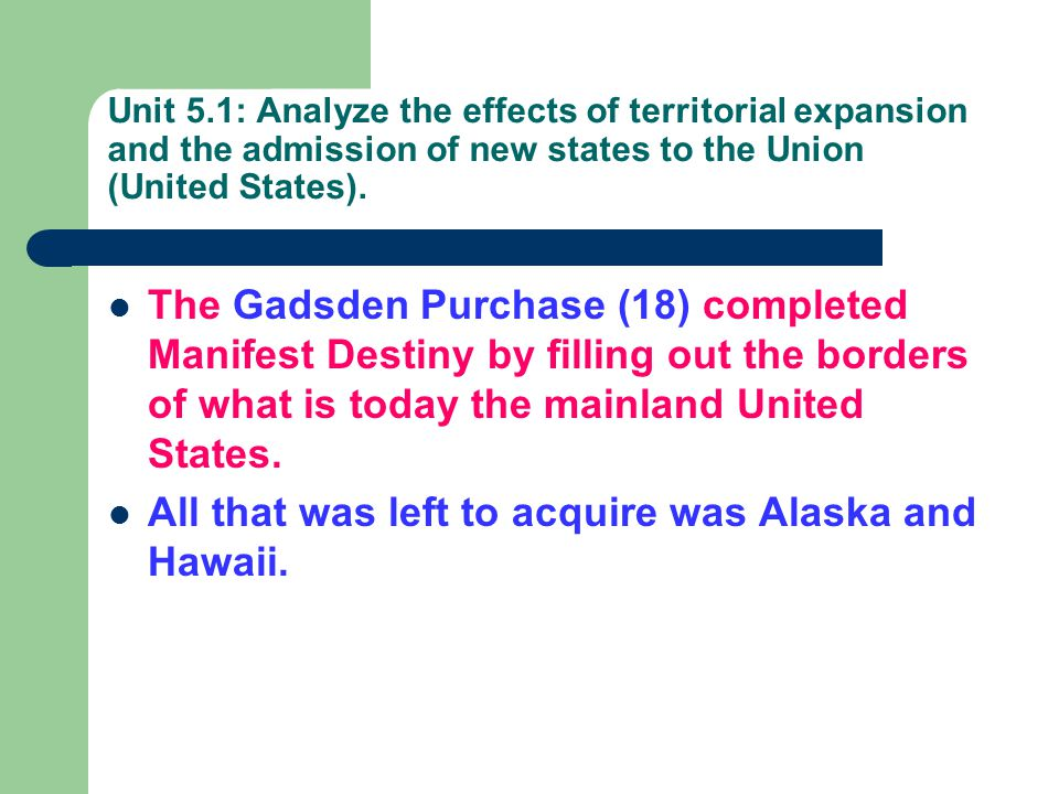 All that was left to acquire was Alaska and Hawaii.