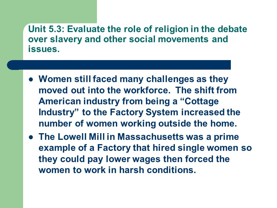 Unit 5.3: Evaluate the role of religion in the debate over slavery and other social movements and issues.