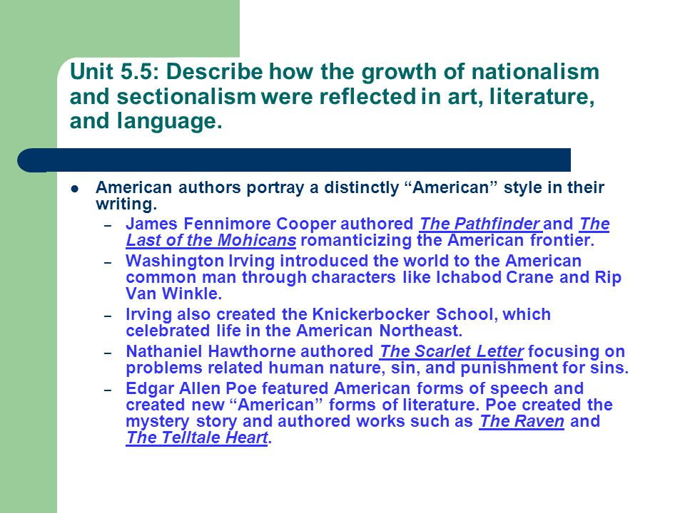 Unit 5.5: Describe how the growth of nationalism and sectionalism were reflected in art, literature, and language.