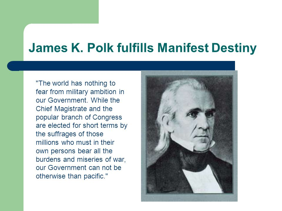 James K. Polk fulfills Manifest Destiny