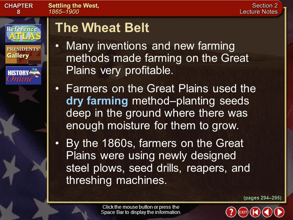 The Wheat Belt Many inventions and new farming methods made farming on the Great Plains very profitable.