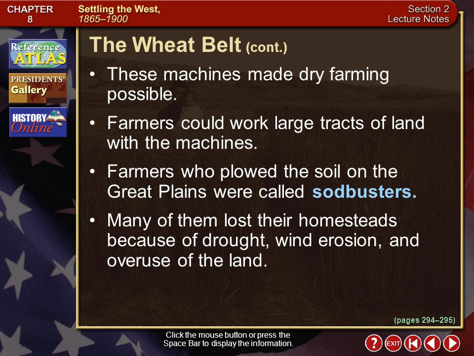 The Wheat Belt (cont.) These machines made dry farming possible.
