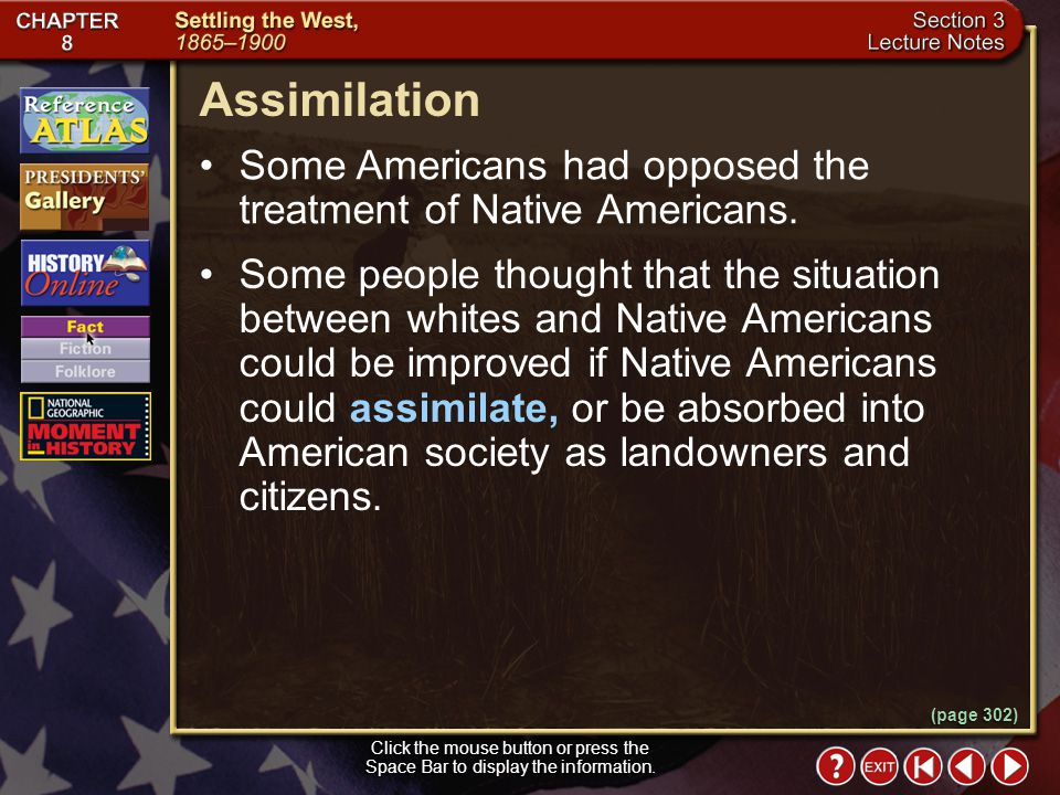 Assimilation Some Americans had opposed the treatment of Native Americans.